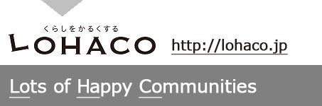 LOHACO http://lohaco.jp Lots of Happy Communities