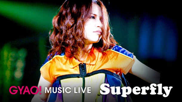 Superfly(GYAO! MUSIC LIVE)