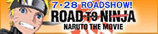 7.28 ROASHOW ROAD TO NINJA NARUTO THE MOVIE